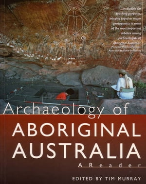 Archaeology of Aboriginal Australia A reader