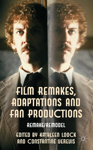 Film Remakes, Adaptations and Fan Productions Remake/Remodel