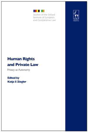 Human Rights and Private Law Privacy as Autonomy