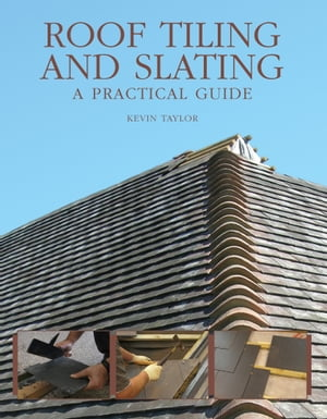 Roof Tiling and Slating A Practical Guide