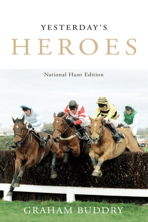 Yesterday's Heroes National Hunt Edition