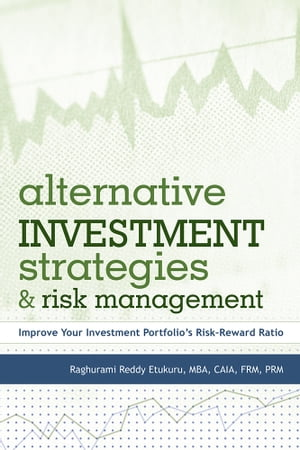 Alternative Investment Strategies And Risk Management Improve Your Investment Portfolio?s RiskReward Ratio
