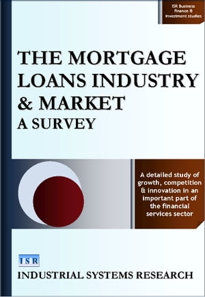 The Mortgage Loans Industry and Market A Survey