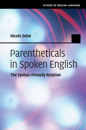 Parentheticals in Spoken English The Syntax-Prosody Relation