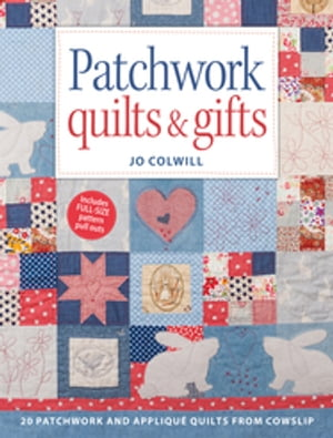 Patchwork Quilts & Gifts 20 Inspirational Patchwork and Applique Projects