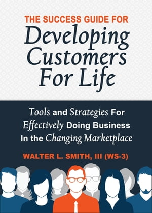 The Success Guide For Developing Customers For Life