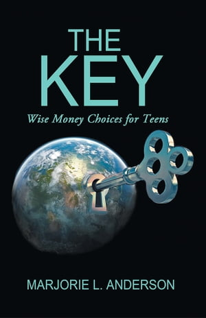 The Key Wise Money Choices for Teens