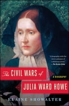 The Civil Wars of Julia Ward Howe Cover Image