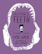 Everything Is Teeth Cover Image