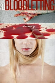 Bloodletting: Book 3.1 - Danny