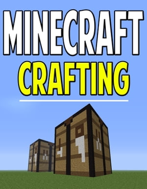 Minecraft Crafting Guide Recipes to Craft Everything on Minecraft!