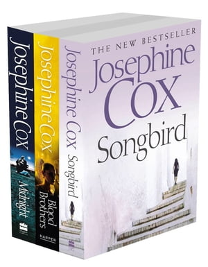 Josephine Cox 3-Book Collection 1: Midnight, Blood Brothers, Songbird