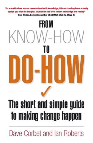 From Know-How to Do-How The Short and Simple Guide to Making Change Happen