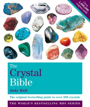 The Crystal Bible,  Volume 1 The definitive guide to over 200 crystals