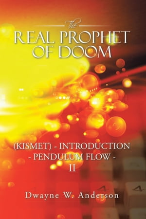 The REAL PROPHET of DOOM (KISMET) - INTRODUCTION - PENDULUM FLOW II