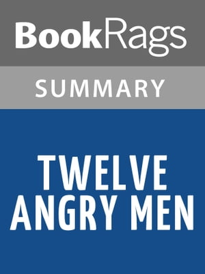 Twelve Angry Men by Reginald Rose Summary & Study Guide