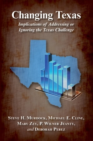 Changing Texas Implications of Addressing or Ignoring the Texas Challenge