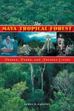 The Maya Tropical Forest People,  Parks,  and Ancient Cities
