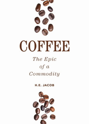 Coffee The Epic of a Commodity