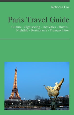 Paris,  France Travel Guide Culture - Sightseeing - Activities - Hotels - Nightlife - Restaurants - Transportation
