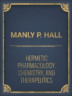 Hermetic Pharmacology, Chemistry, and Therapeutics