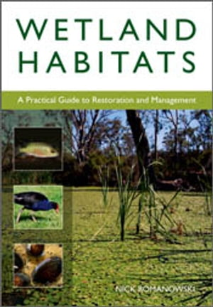 Wetland Habitats A Practical Guide to Restoration and Management