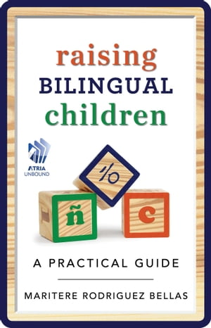Raising Bilingual Children A Practical Guide
