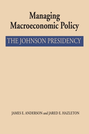 Managing Macroeconomic Policy The Johnson Presidency