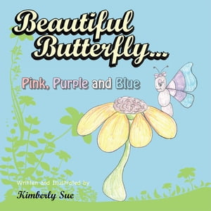 Beautiful Butterfly...Pink,  Purple and Blue