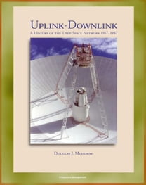 Uplink - Downlink: A History of the Deep Space Network 1957-1997, Mariner, Viking, Voyager, Galileo, Cassini Eras, DSN as a Scientific Instrument (NASA SP-2001-4227)