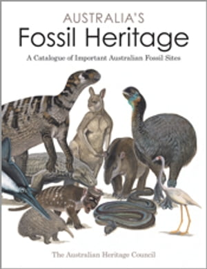 Australia's Fossil Heritage A Catalogue of Important Australian Fossil Sites