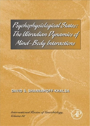 Psychophysiological States The Ultradian Dynamics of Mind-Body Interactions
