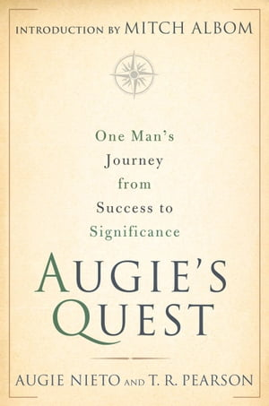 Augie's Quest One Man's Journey from Success to Significance