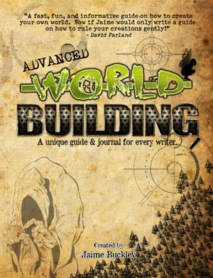 Advanced Worldbuilding: A unique guide & journal for every writer