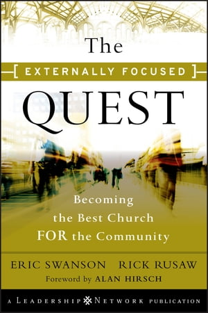 The Externally Focused Quest Becoming the Best Church for the Community
