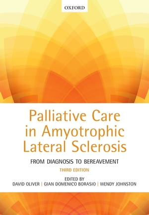 Palliative Care in Amyotrophic Lateral Sclerosis From Diagnosis to Bereavement