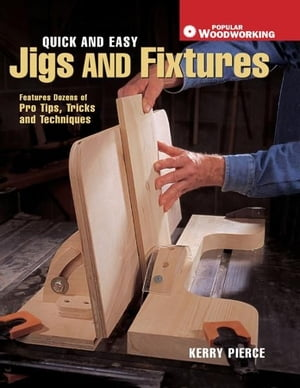 Quick & Easy Jigs and Fixtures