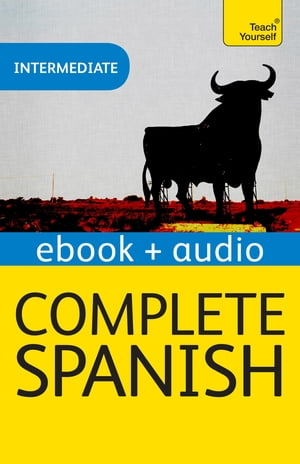 Complete Spanish (Learn Spanish with Teach Yourself)