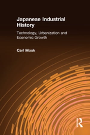Japanese Industrial History: Technology, Urbanization and Economic Growth