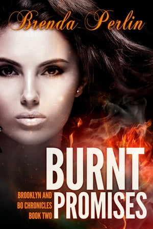 Burnt Promises (Brooklyn and Bo Chronicles Book Two) Second Edition