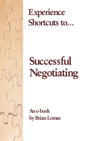 Experience shortcuts to... Successful Negotiating