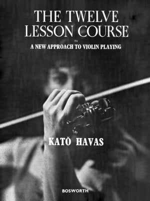 The Twelve lesson course in a new approach to violin