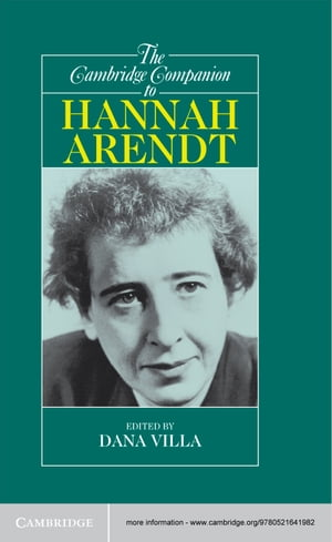 The Cambridge Companion to Hannah Arendt