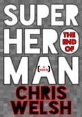 online magazine -  The End Of Superhero Man