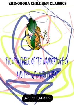 The New Fable Of The Wandering Boy And The Wayward Parent