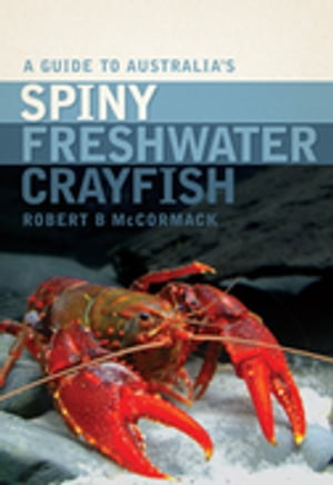 A Guide to Australia's Spiny Freshwater Crayfish
