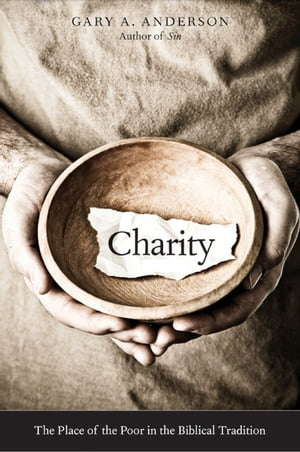 Charity The Place of the Poor in the Biblical Tradition