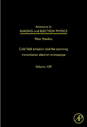 Advances in Imaging and Electron Physics The Scanning Transmission Electron Microscope