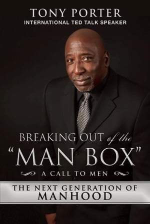 "Breaking Out of the ""Man Box"""