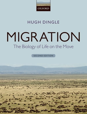 Migration The Biology of Life on the Move